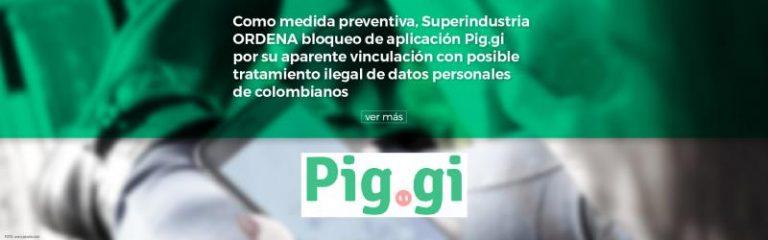 Como medida preventiva, Superindustria ORDENA bloqueo de aplicación Pig.gi por su aparente vinculación con posible tratamiento ilegal de datos personales de colombianos